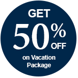 Get 50% off* on Vacation Package